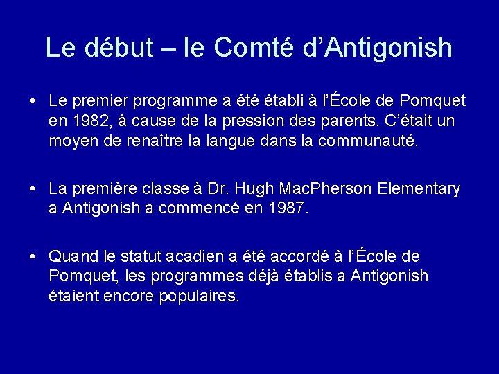 Le début – le Comté d'Antigonish • Le premier programme a été établi à