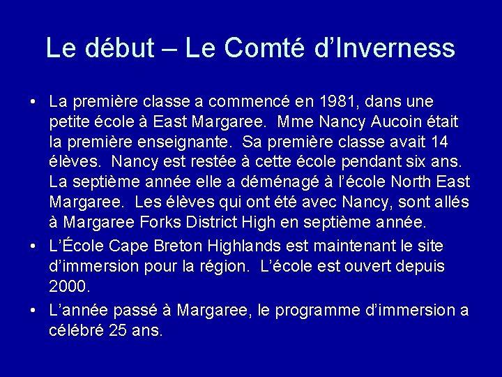 Le début – Le Comté d'Inverness • La première classe a commencé en 1981,