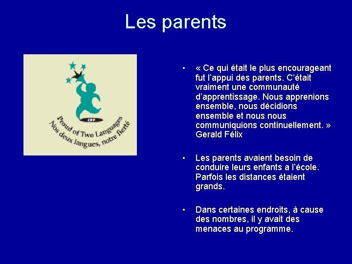 Les parents • « Ce qui était le plus encourageant fut l'appui des parents.