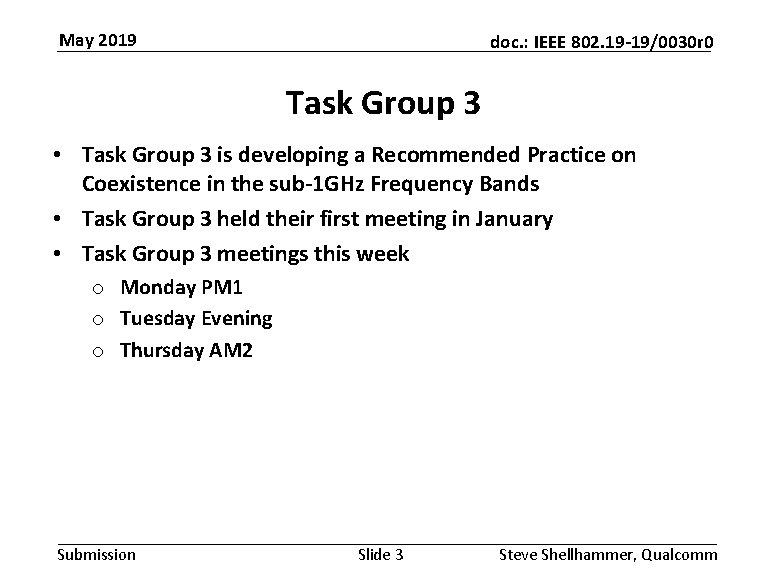 May 2019 doc. : IEEE 802. 19 -19/0030 r 0 Task Group 3 •