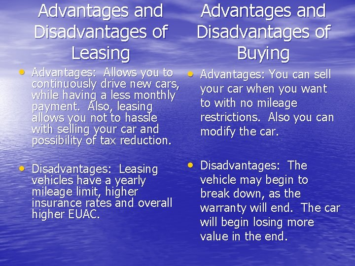 Advantages and Disadvantages of Leasing Advantages and Disadvantages of Buying • Advantages: Allows you