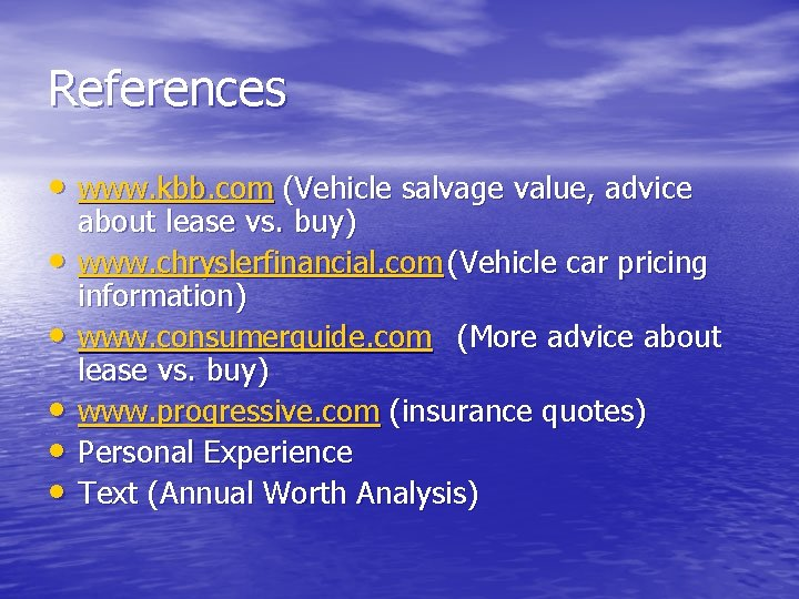 References • www. kbb. com (Vehicle salvage value, advice • • • about lease
