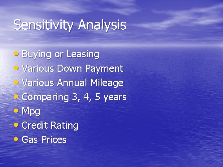 Sensitivity Analysis • Buying or Leasing • Various Down Payment • Various Annual Mileage