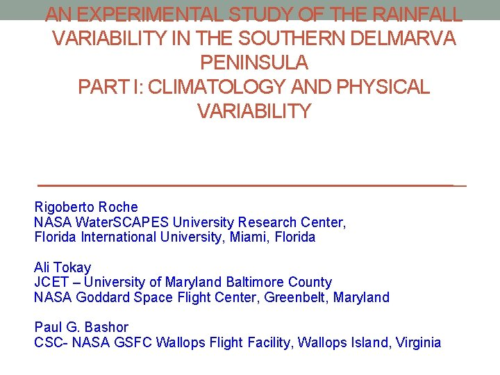 AN EXPERIMENTAL STUDY OF THE RAINFALL VARIABILITY IN THE SOUTHERN DELMARVA PENINSULA PART I: