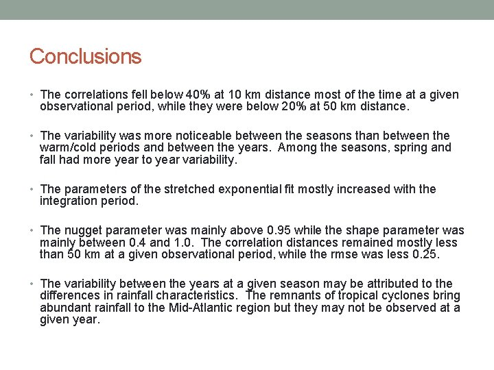 Conclusions • The correlations fell below 40% at 10 km distance most of the