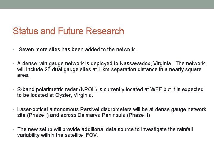 Status and Future Research • Seven more sites has been added to the network.