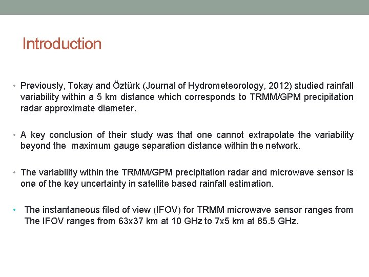 Introduction • Previously, Tokay and Öztürk (Journal of Hydrometeorology, 2012) studied rainfall variability within