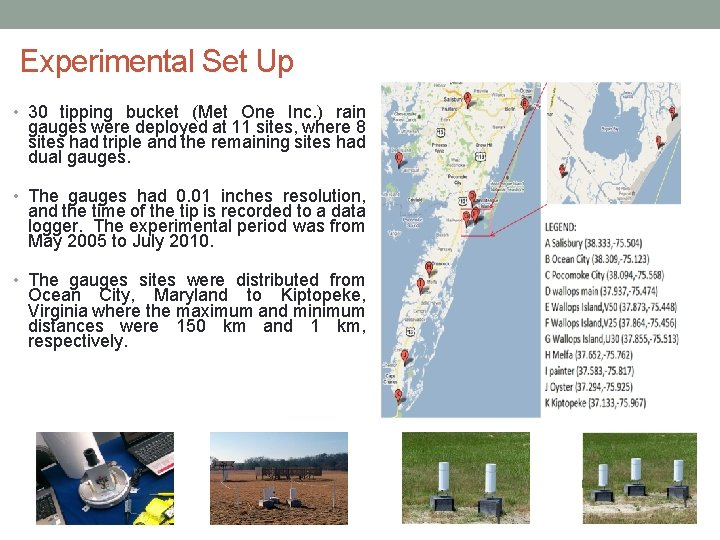 Experimental Set Up • 30 tipping bucket (Met One Inc. ) rain gauges were