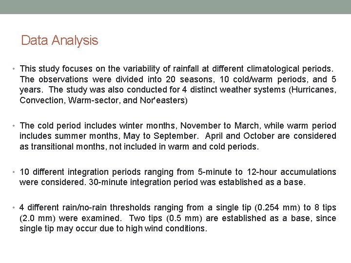 Data Analysis • This study focuses on the variability of rainfall at different climatological