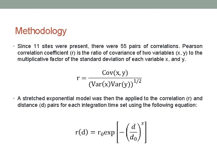 Methodology • Since 11 sites were present, there were 55 pairs of correlations. Pearson