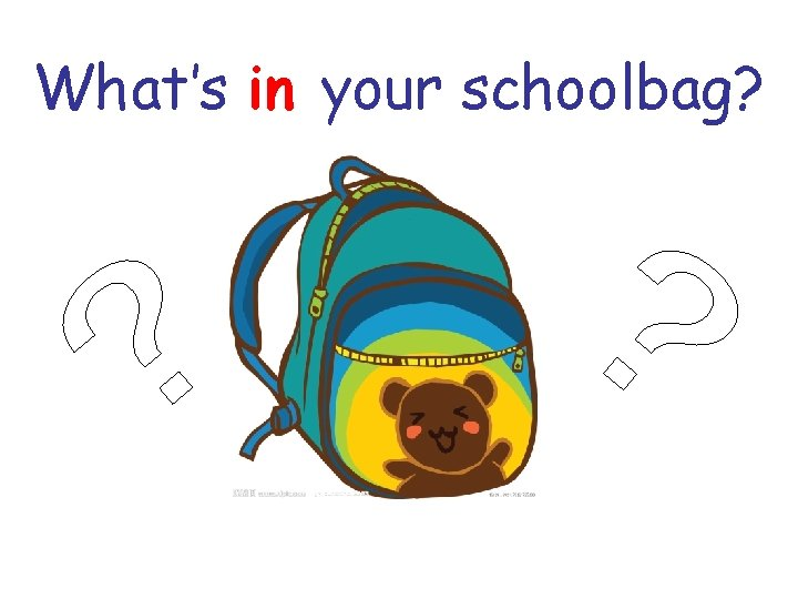 What's in your schoolbag?