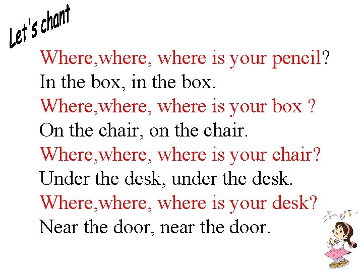 Where, where is your pencil? In the box, in the box. Where, where is
