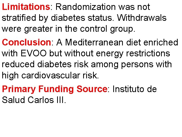 Limitations: Randomization was not stratified by diabetes status. Withdrawals were greater in the control