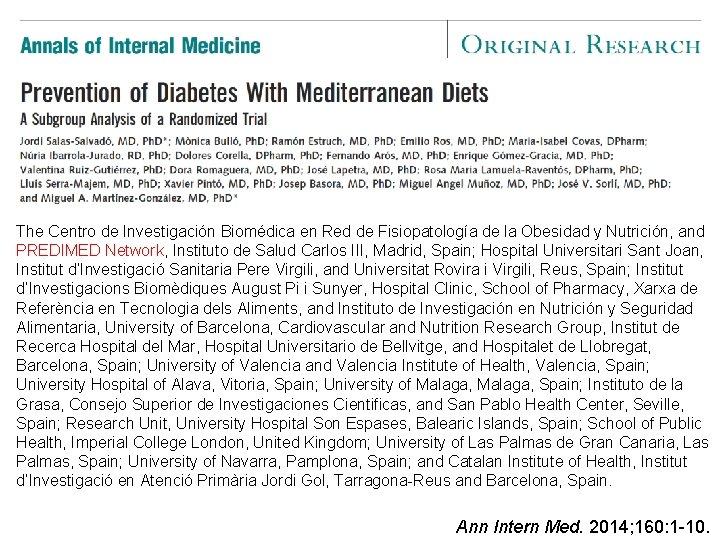 The Centro de Investigación Biomédica en Red de Fisiopatología de la Obesidad y Nutrición,