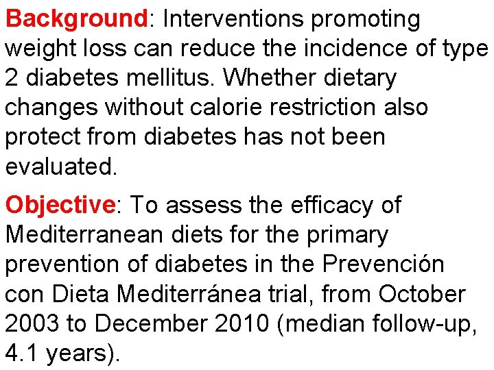 Background: Interventions promoting weight loss can reduce the incidence of type 2 diabetes mellitus.