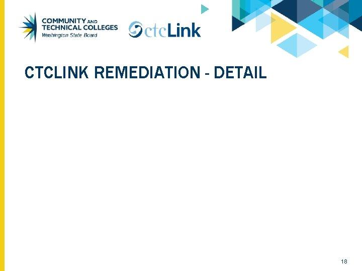 CTCLINK REMEDIATION - DETAIL 18