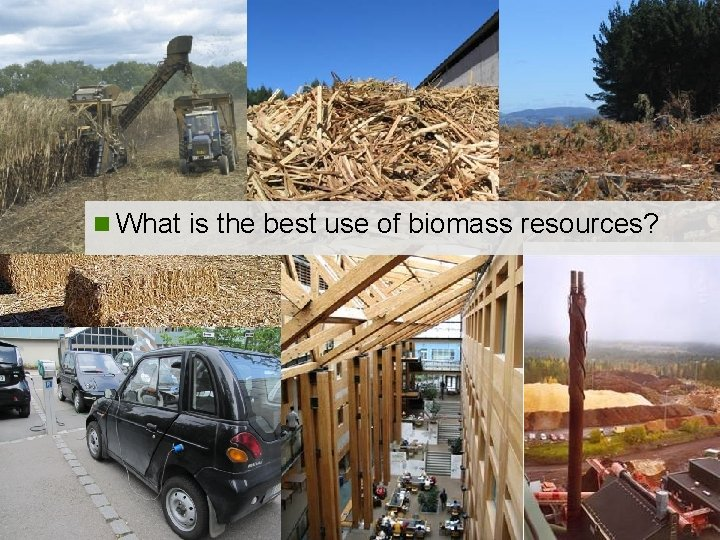 Task 38 n What is the best use of biomass resources?