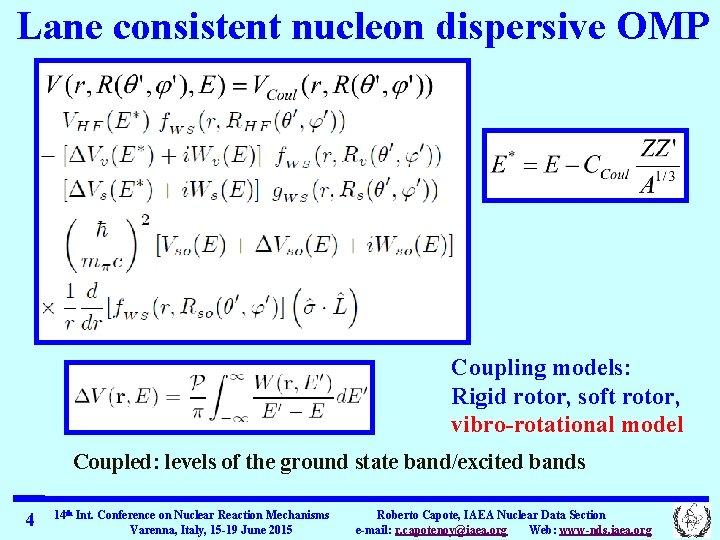 Lane consistent nucleon dispersive OMP Coupling models: Rigid rotor, soft rotor, vibro-rotational model Coupled: