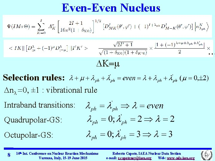 Even-Even Nucleus DK=m Selection rules: Dnl =0, ± 1 : vibrational rule Intraband transitions: