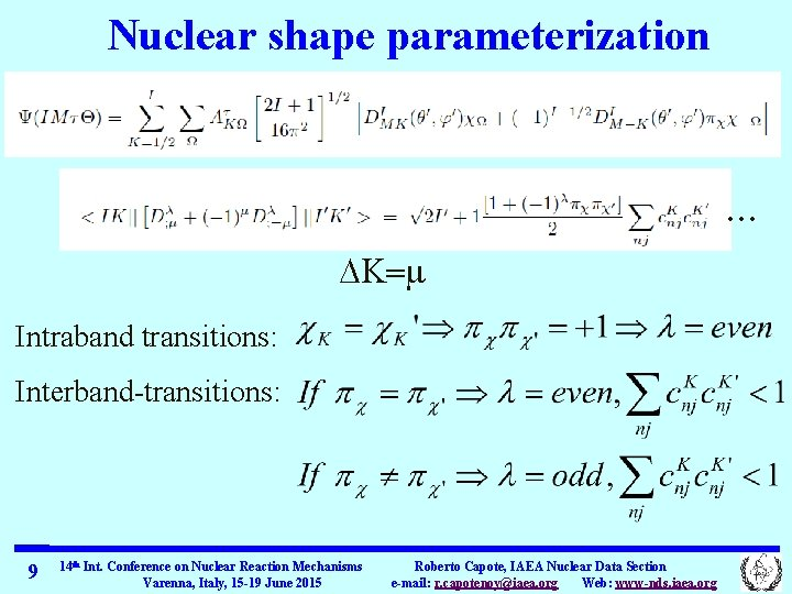 Nuclear shape parameterization . . . DK=m Intraband transitions: Interband-transitions: 9 14 th Int.