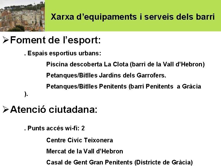 Xarxa d'equipaments i serveis dels barri ØFoment de l'esport: . Espais esportius urbans: Piscina
