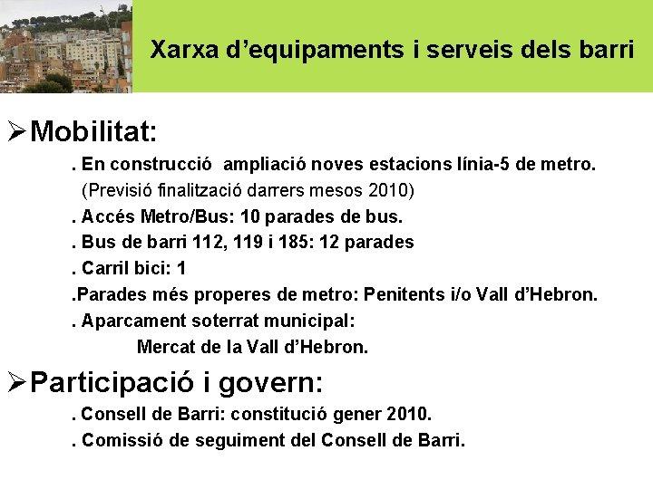 Xarxa d'equipaments i serveis dels barri ØMobilitat: . En construcció ampliació noves estacions línia-5