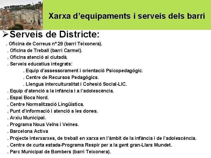 Xarxa d'equipaments i serveis dels barri ØServeis de Districte: . Oficina de Correus nº