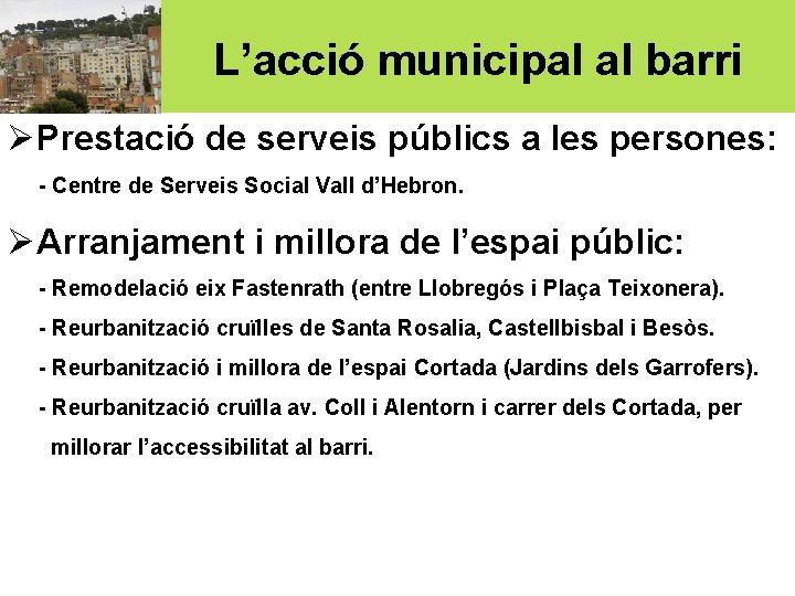 L'acció municipal al barri ØPrestació de serveis públics a les persones: - Centre de