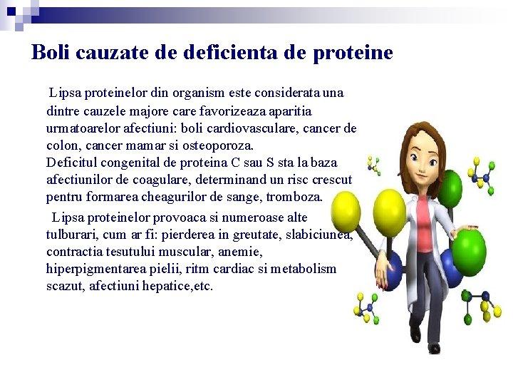 Boli cauzate de deficienta de proteine Lipsa proteinelor din organism este considerata una dintre