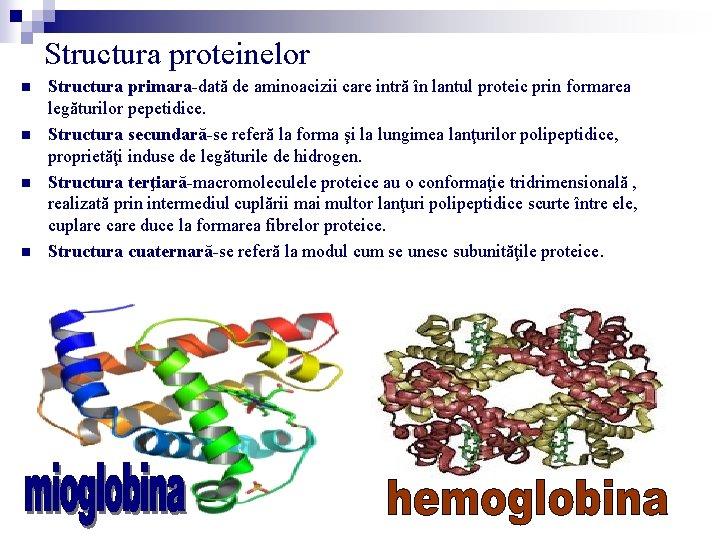 Structura proteinelor n n Structura primara-dată de aminoacizii care intră în lantul proteic prin