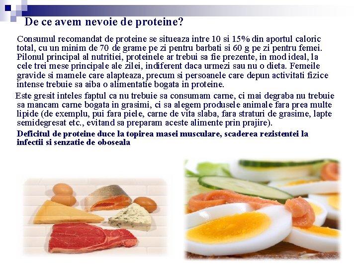 De ce avem nevoie de proteine? Consumul recomandat de proteine se situeaza intre 10