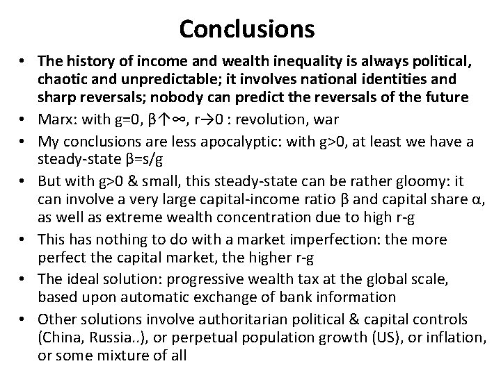 Conclusions • The history of income and wealth inequality is always political, chaotic and