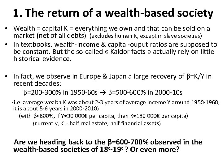 1. The return of a wealth-based society • Wealth = capital K = everything