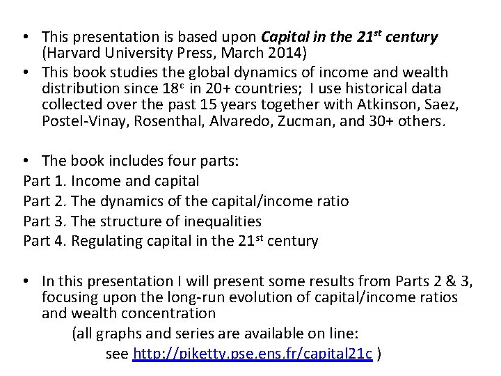 • This presentation is based upon Capital in the 21 st century (Harvard