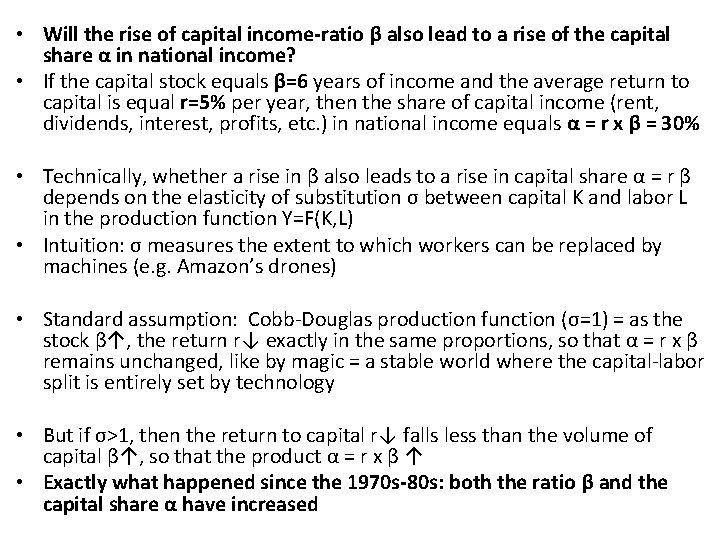 • Will the rise of capital income-ratio β also lead to a rise