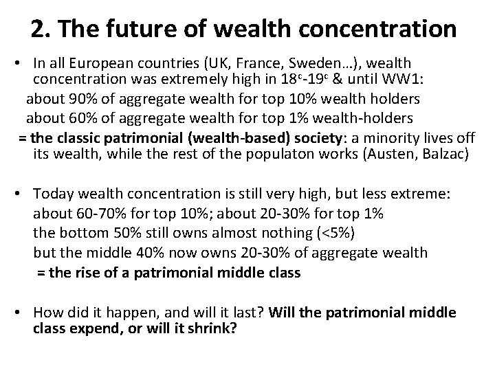 2. The future of wealth concentration • In all European countries (UK, France, Sweden…),