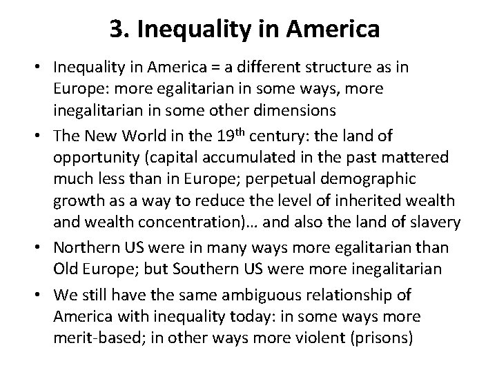 3. Inequality in America • Inequality in America = a different structure as in
