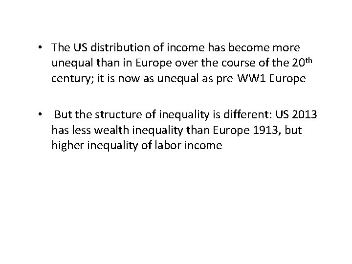 • The US distribution of income has become more unequal than in Europe