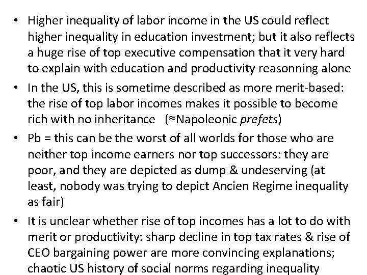 • Higher inequality of labor income in the US could reflect higher inequality