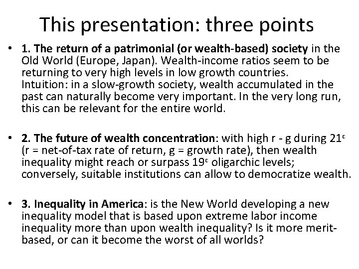 This presentation: three points • 1. The return of a patrimonial (or wealth-based) society