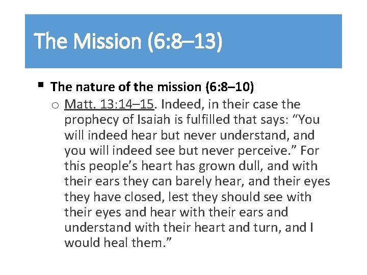 The Mission (6: 8– 13) § The nature of the mission (6: 8– 10)