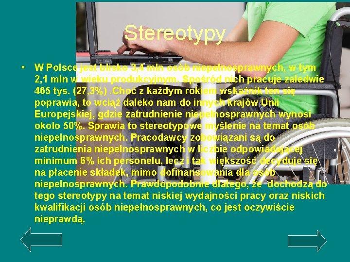 Stereotypy • W Polsce jest blisko 3, 4 mln osób niepełnosprawnych, w tym 2,