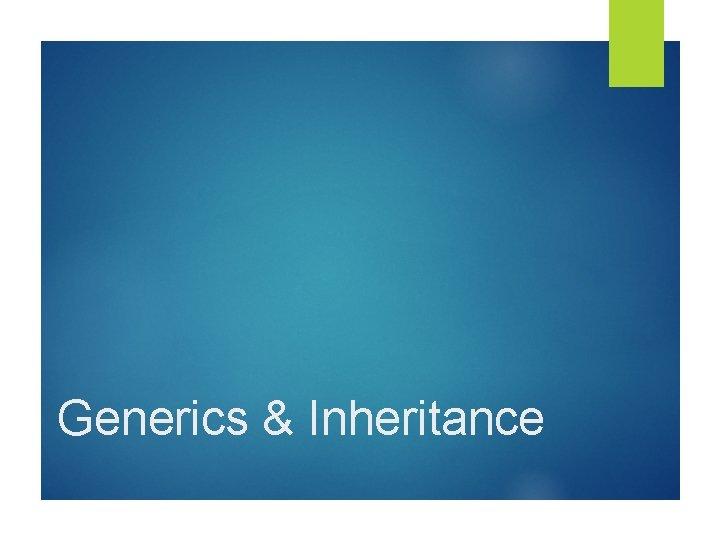 Generics & Inheritance