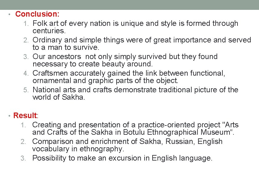• Conclusion: 1. Folk art of every nation is unique and style is