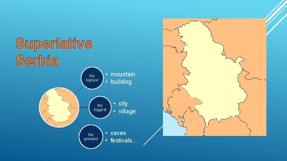 Superlative Serbia the highest • mountain • building the biggest the greatest • city