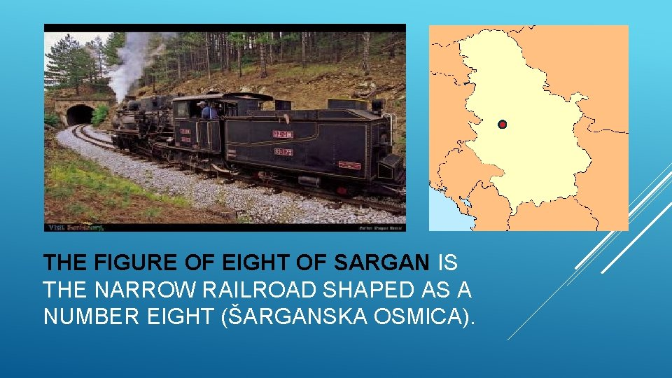 THE FIGURE OF EIGHT OF SARGAN IS THE NARROW RAILROAD SHAPED AS A NUMBER