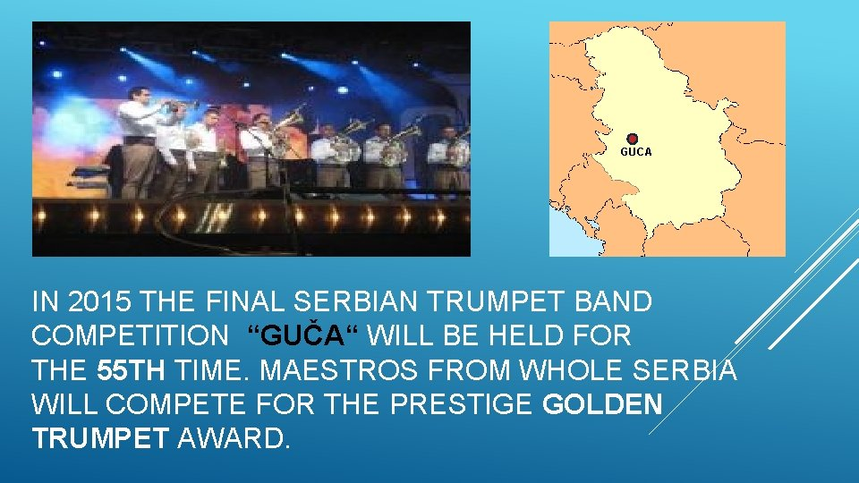 """GUCA IN 2015 THE FINAL SERBIAN TRUMPET BAND COMPETITION """"GUČA"""" WILL BE HELD FOR"""