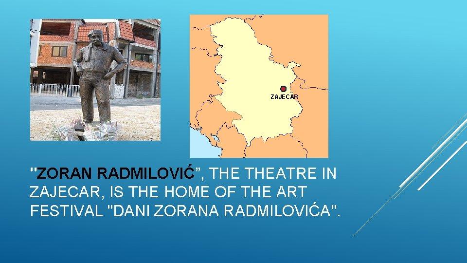 """ZAJECAR """"ZORAN RADMILOVIĆ"""", THEATRE IN ZAJECAR, IS THE HOME OF THE ART FESTIVAL """"DANI"""