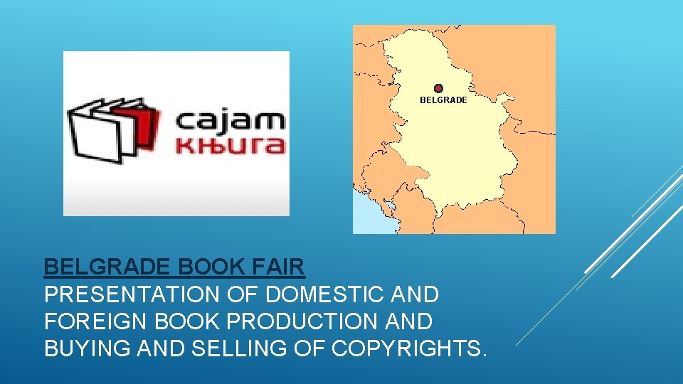 BELGRADE BOOK FAIR PRESENTATION OF DOMESTIC AND FOREIGN BOOK PRODUCTION AND BUYING AND SELLING