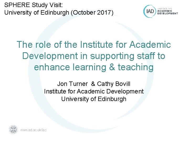 SPHERE Study Visit: University of Edinburgh (October 2017) The role of the Institute for